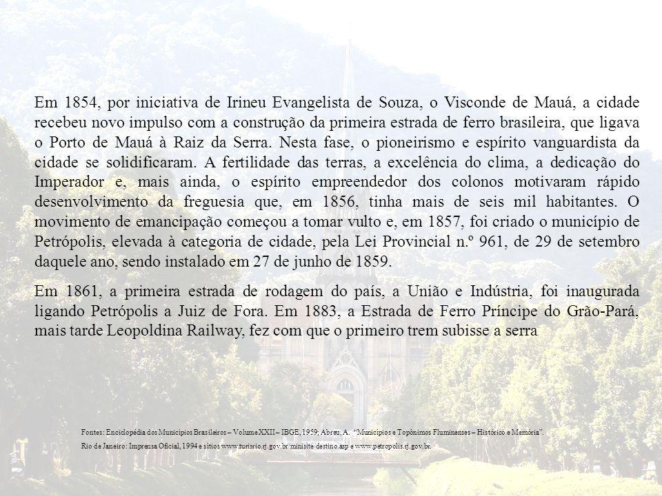 Em 1854, por iniciativa de Irineu Evangelista de Souza, o Visconde de Mauá, a cidade recebeu novo impulso com a construção da primeira estrada de ferr