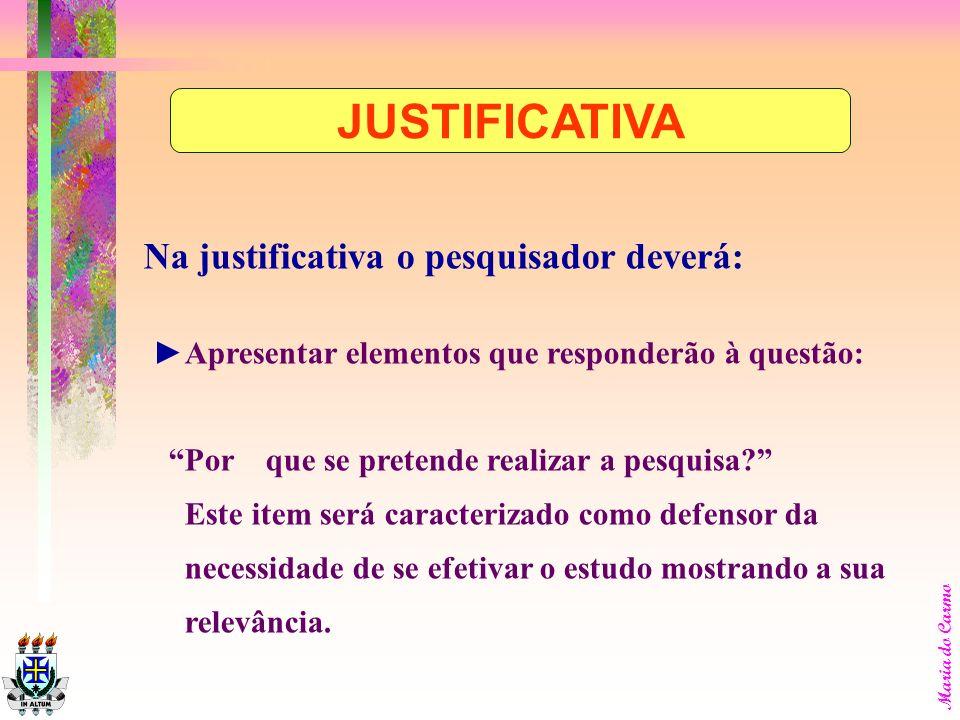 Maria do Carmo RESUMINDO : SÃO CONSIDERADOS OS DEGRAUS PARA ATINGIR O OBJETIVO GERAL. OBJETIVOS ESPECÍFICOS