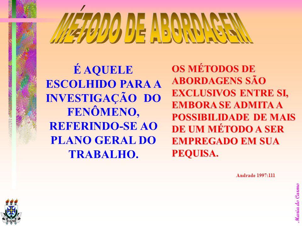 Maria do Carmo determinação dos objetivos; elaboração do plano de trabalho; identificação das fontes; localização das fontes e obtenção do material; t