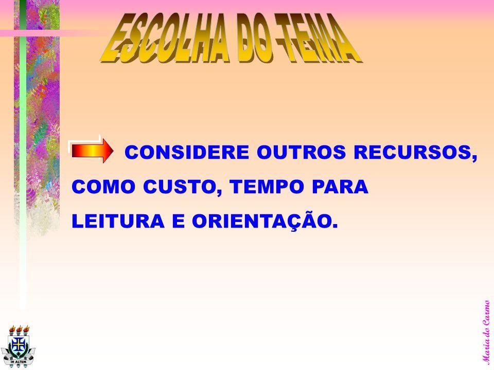 Maria do Carmo CONSIDERE O LIMITE DE TEMPO PARA A EXECUÇÃO DO ESTÁGIO ( EM GERAL TRÊS MESES )
