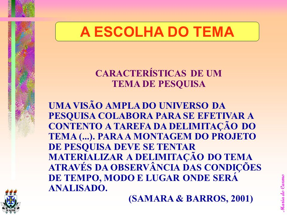 Maria do Carmo RELACIONAR OS AUTORES CONSULTADOS: EXEMPLOS: BEATRIZ SANTOS SAMARA E JOSÉ CARLOS DE BARROS FICARIA: SAMARA, Beatriz Santos & BARROS, José Carlos de SAMARA & BARROS