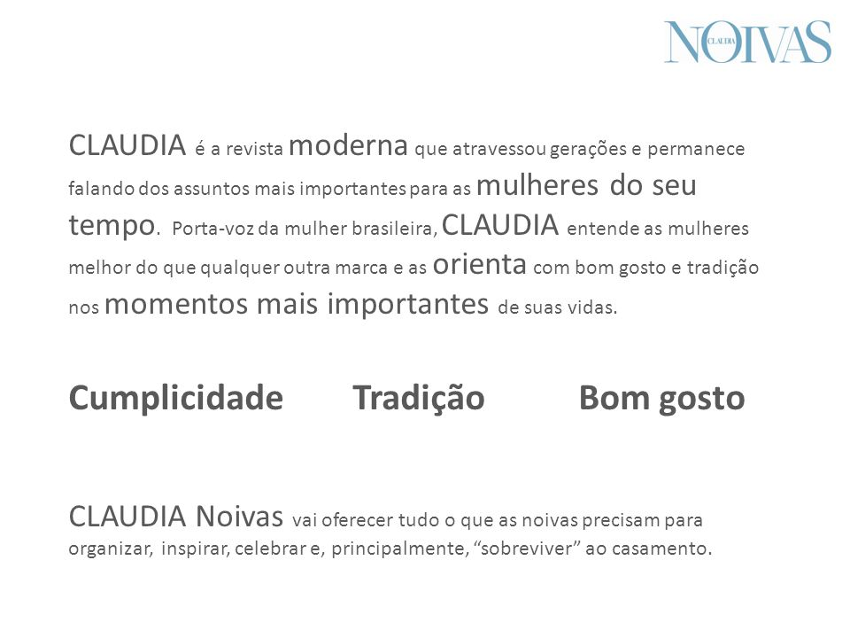 CLAUDIA é a revista moderna que atravessou gerações e permanece falando dos assuntos mais importantes para as mulheres do seu tempo.