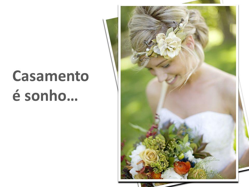 Casamento é sonho…