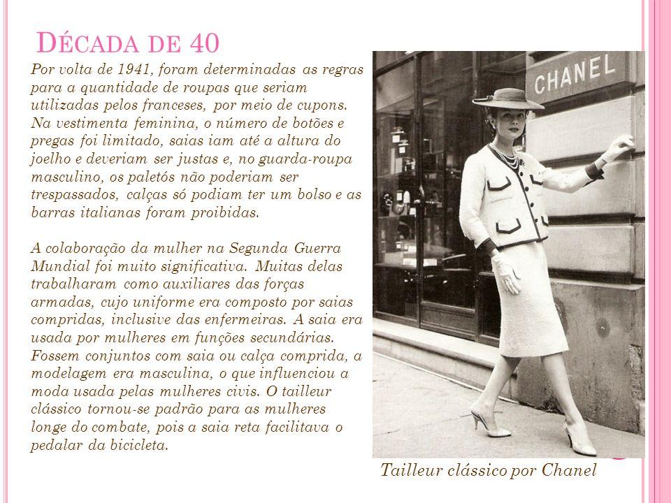D ÉCADA DE 40 Por volta de 1941, foram determinadas as regras para a quantidade de roupas que seriam utilizadas pelos franceses, por meio de cupons. N