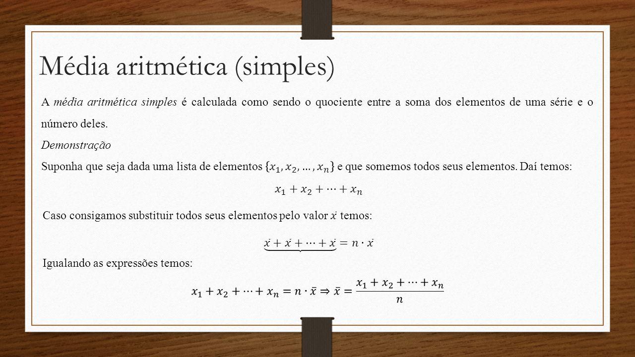Média aritmética (simples) Igualando as expressões temos: