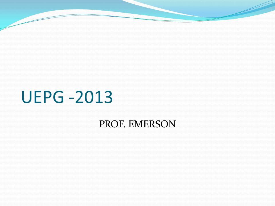 UEPG -2013 PROF. EMERSON