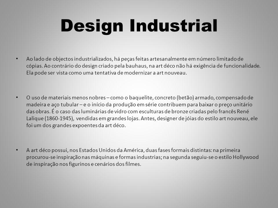 Design Industrial Ao lado de objectos industrializados, há peças feitas artesanalmente em número limitado de cópias.