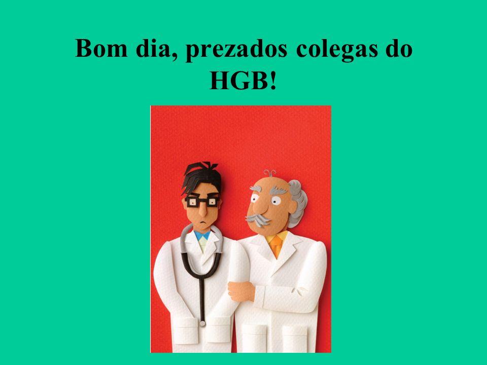 Bom dia, prezados colegas do HGB!