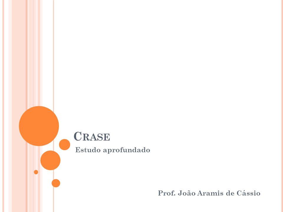 C RASE Estudo aprofundado Prof. João Aramis de Cássio