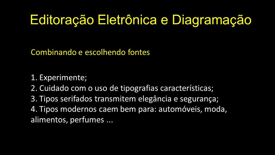 Editoração Eletrônica e Diagramação Combinando e escolhendo fontes 1.