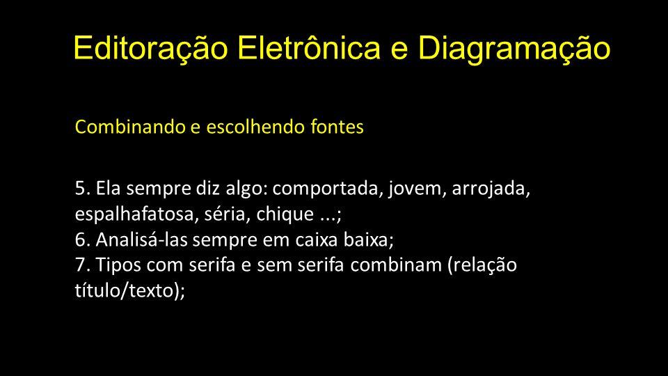 Editoração Eletrônica e Diagramação Combinando e escolhendo fontes 5.