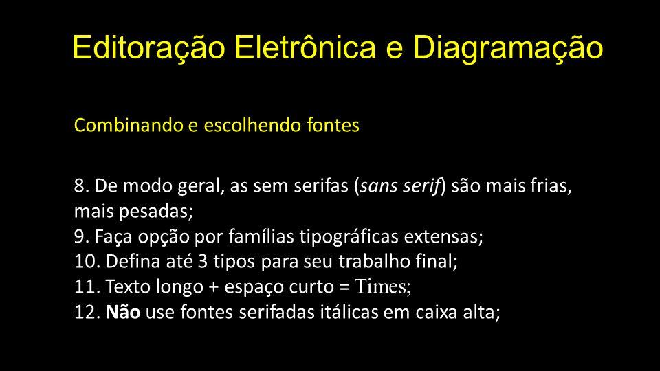 Editoração Eletrônica e Diagramação Combinando e escolhendo fontes 8.