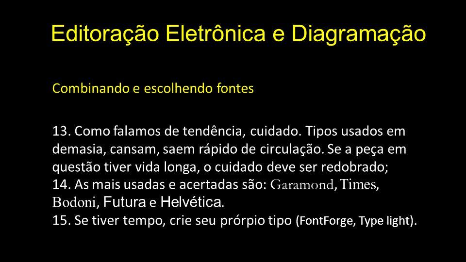 Editoração Eletrônica e Diagramação Combinando e escolhendo fontes 13.