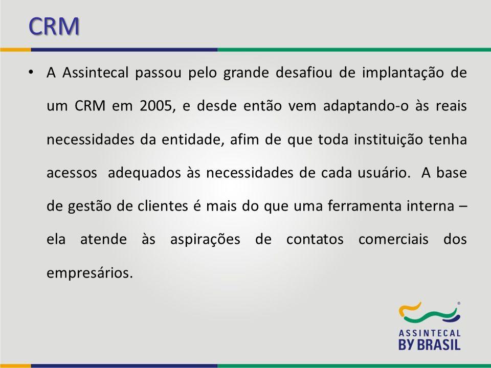 CRM A Assintecal passou pelo grande desafiou de implantação de um CRM em 2005, e desde então vem adaptando-o às reais necessidades da entidade, afim d