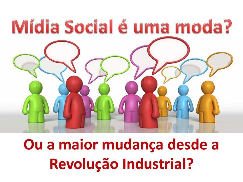 Ou a maior mudança desde a Revolução Industrial?