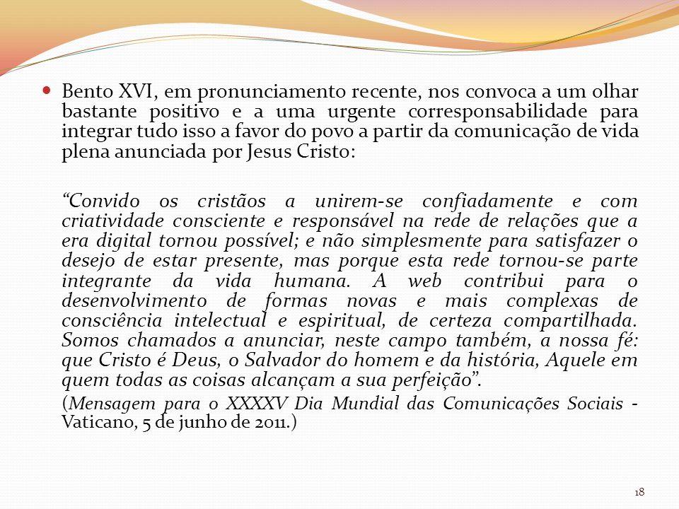 Bento XVI, em pronunciamento recente, nos convoca a um olhar bastante positivo e a uma urgente corresponsabilidade para integrar tudo isso a favor do