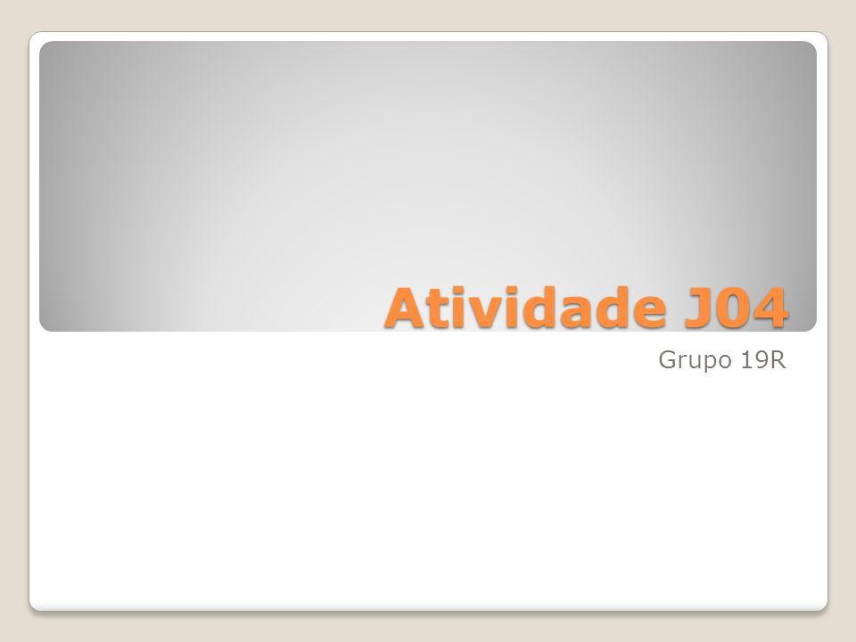 Atividade J04 Grupo 19R