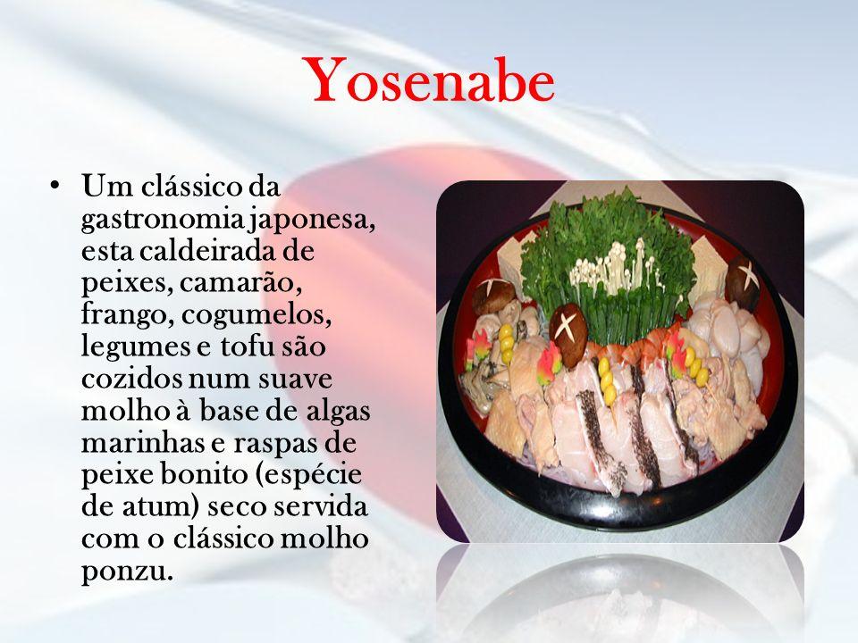 Yosenabe Um clássico da gastronomia japonesa, esta caldeirada de peixes, camarão, frango, cogumelos, legumes e tofu são cozidos num suave molho à base