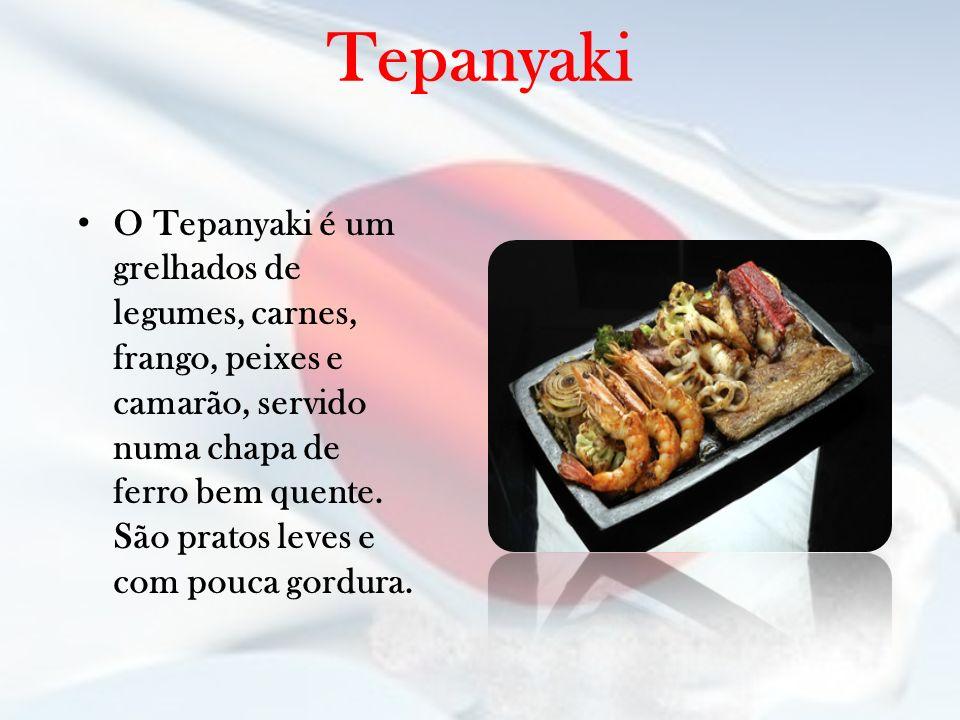 Tepanyaki O Tepanyaki é um grelhados de legumes, carnes, frango, peixes e camarão, servido numa chapa de ferro bem quente. São pratos leves e com pouc