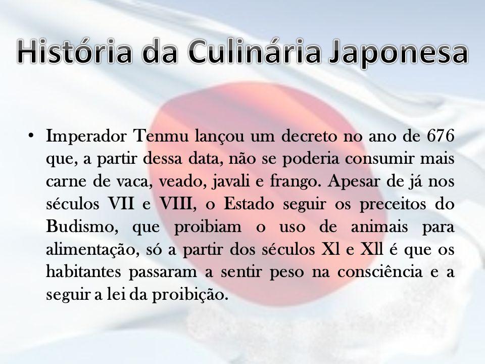Imperador Tenmu lançou um decreto no ano de 676 que, a partir dessa data, não se poderia consumir mais carne de vaca, veado, javali e frango. Apesar d