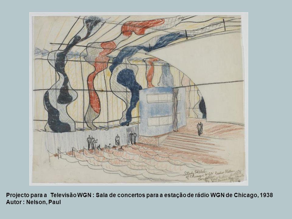 Projecto para a Televisão WGN : Sala de concertos para a estação de rádio WGN de Chicago, 1938 Autor : Nelson, Paul