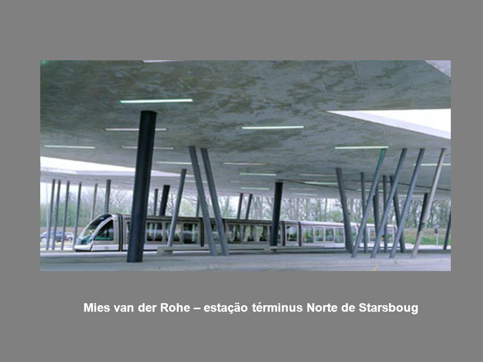 Mies van der Rohe – estação términus Norte de Starsboug