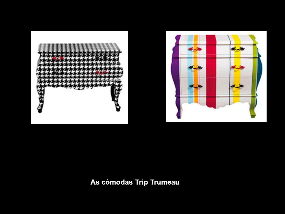 As cómodas Trip Trumeau