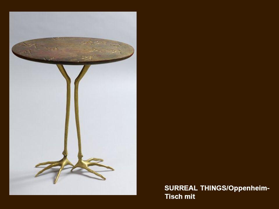 SURREAL THINGS/Oppenheim- Tisch mit