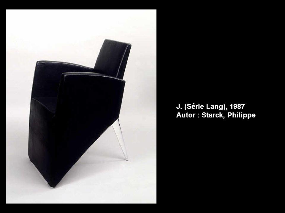 J. (Série Lang), 1987 Autor : Starck, Philippe