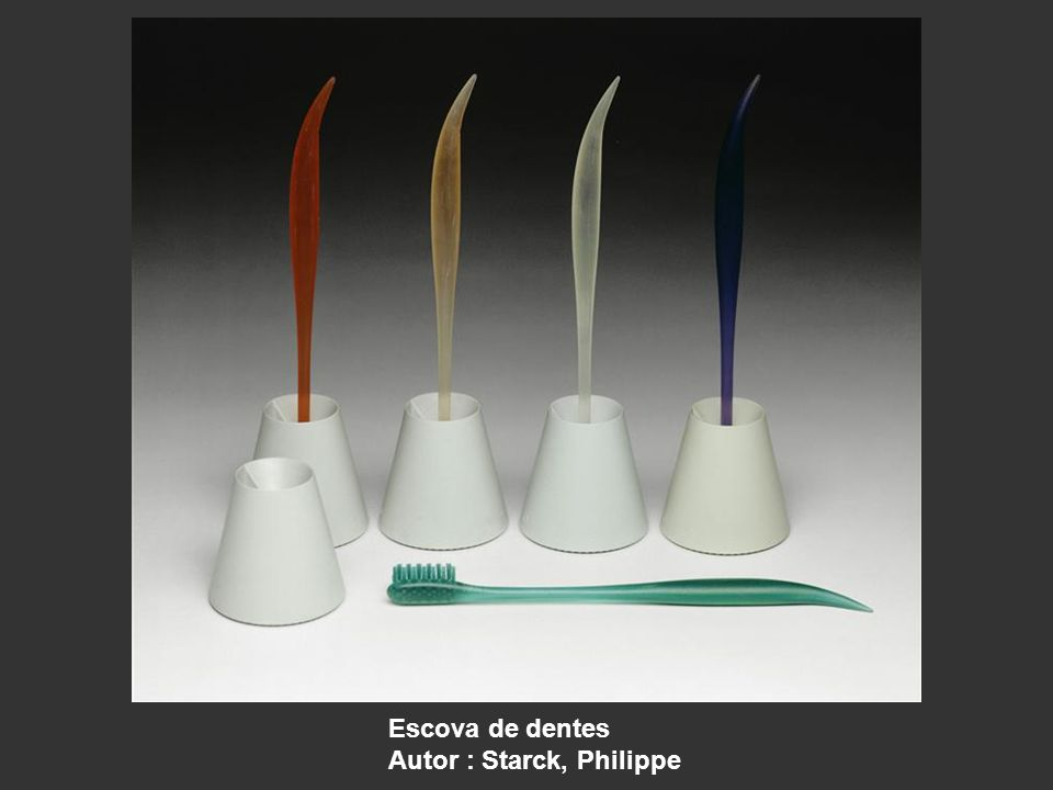 Escova de dentes Autor : Starck, Philippe