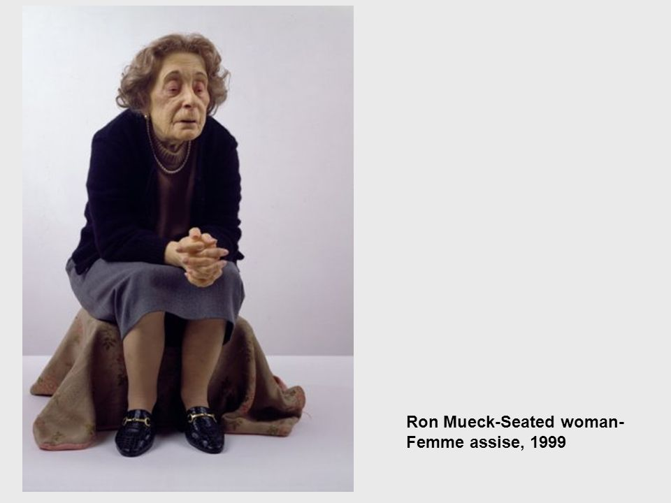 Ron Mueck-Seated woman- Femme assise, 1999