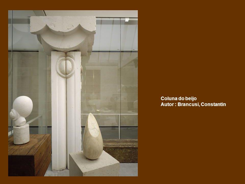 Coluna do beijo Autor : Brancusi, Constantin