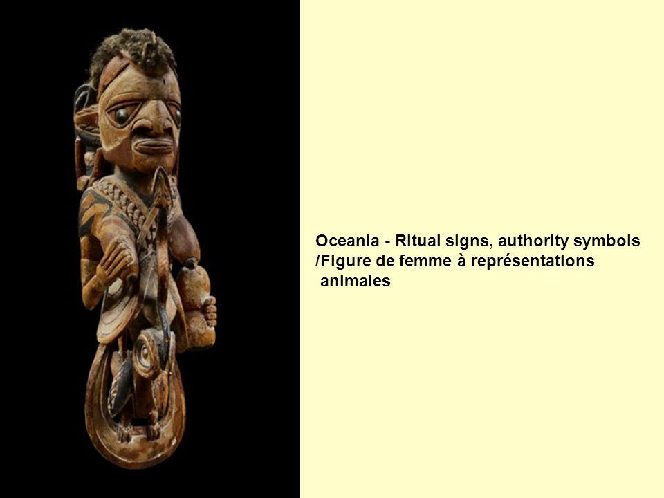Oceania - Ritual signs, authority symbols /Figure de femme à représentations animales