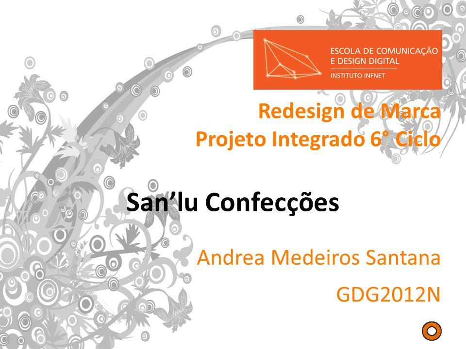 Andrea Medeiros Santana GDG2012N Redesign de Marca Projeto Integrado 6° Ciclo Sanlu Confecções