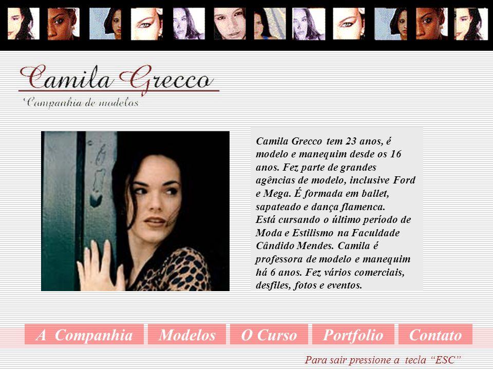 Camila Grecco tem 23 anos, é modelo e manequim desde os 16 anos.