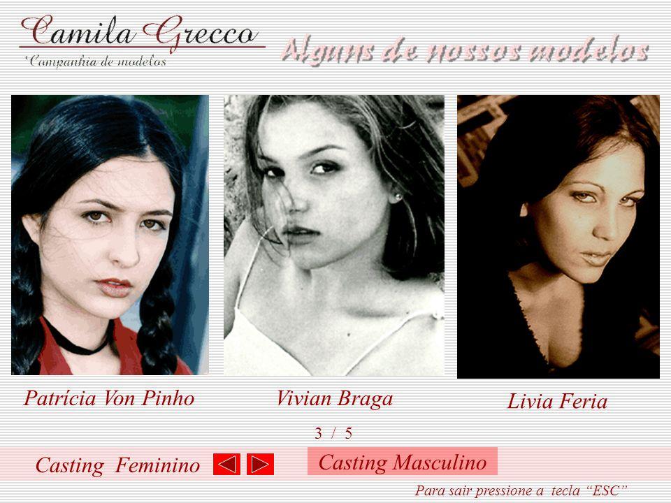 Casting Feminino 2 / 5 Juliana RochaViviane AmaralAna Paula Vieira Para sair pressione a tecla ESC Casting Masculino