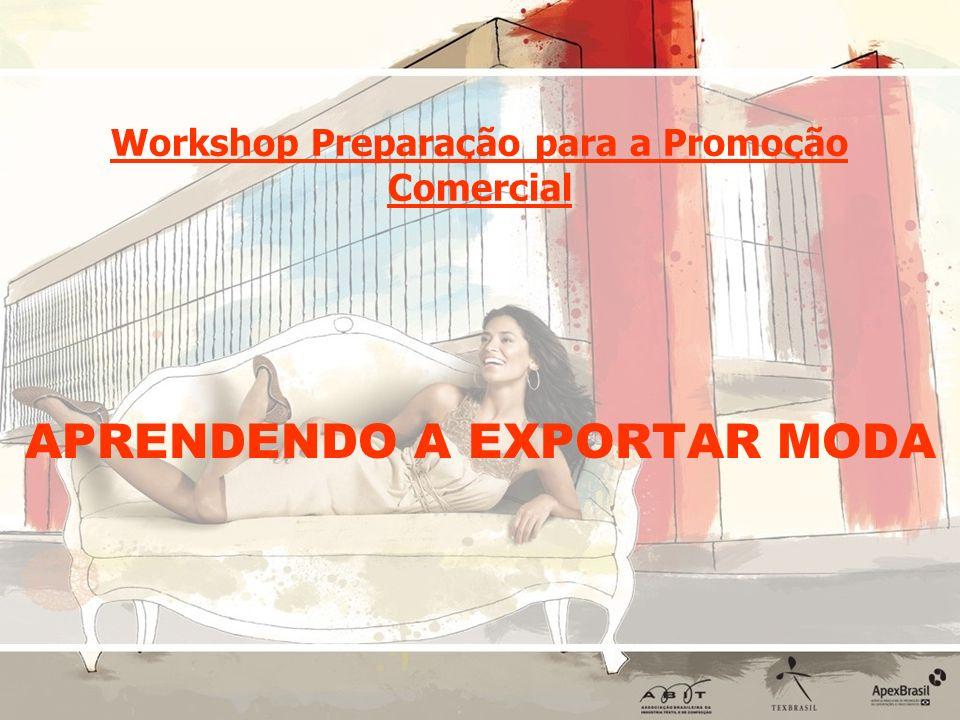 Workshop Preparação para a Promoção Comercial APRENDENDO A EXPORTAR MODA