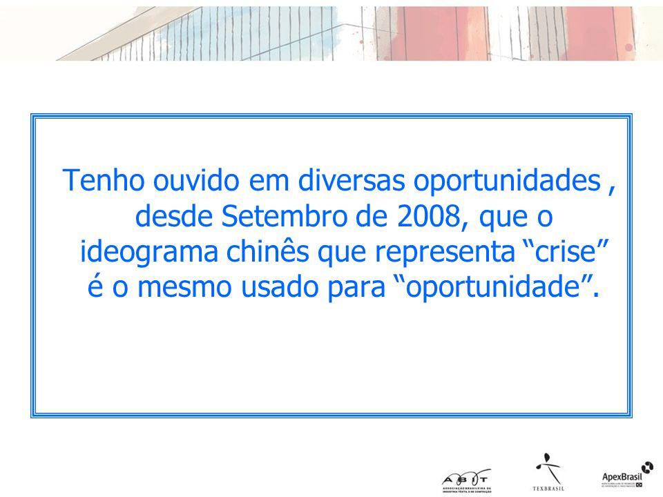 Tenho ouvido em diversas oportunidades, desde Setembro de 2008, que o ideograma chinês que representa crise é o mesmo usado para oportunidade.