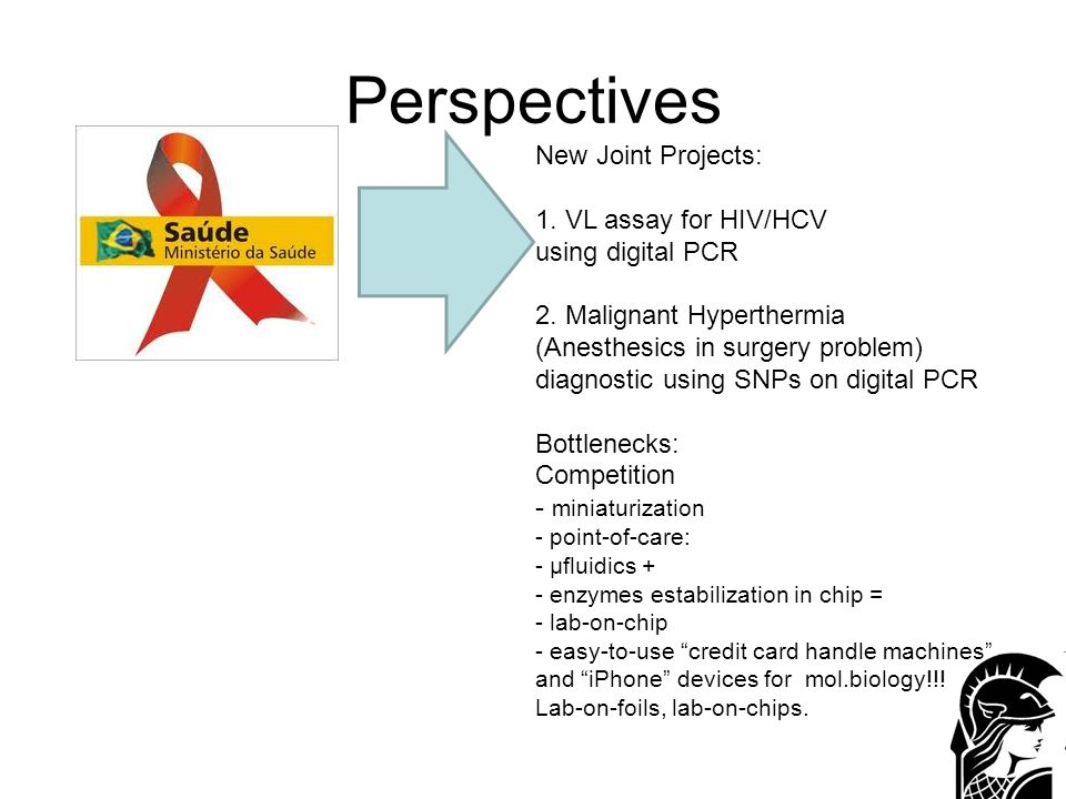 Perspectives New Joint Projects: 1.VL assay for HIV/HCV using digital PCR 2.