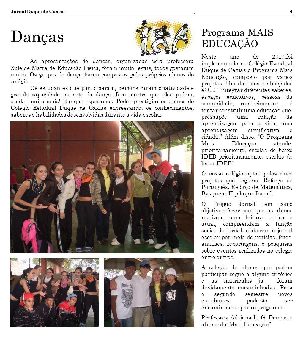 Jornal Duque de Caxias4 As apresentações de danças, organizadas pela professora Zuleide Mafra de Educação Física, foram muito legais, todos gostaram m