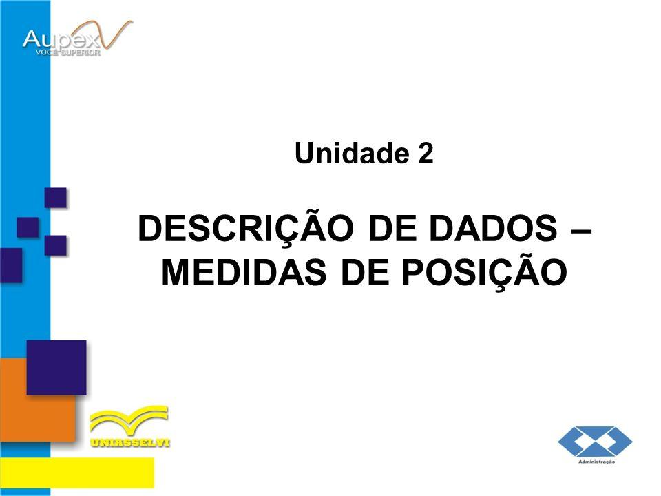 2 Média Aritmética ( X ) 2.3 Dados Agrupados em Distribuições com Intervalos de Classes 27/62 Tópico 3 104 Unid.
