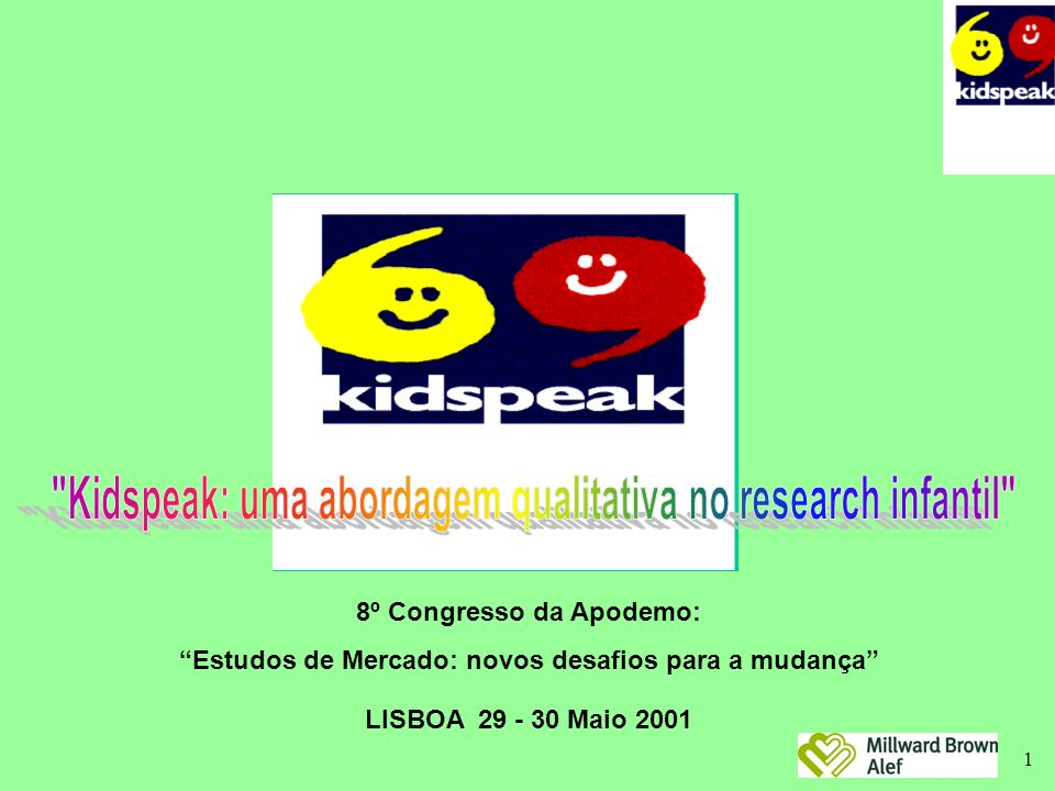 1 8º Congresso da Apodemo: Estudos de Mercado: novos desafios para a mudança LISBOA 29 - 30 Maio 2001