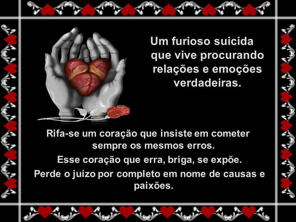 Um furioso suicida que vive procurando relações e emoções verdadeiras.