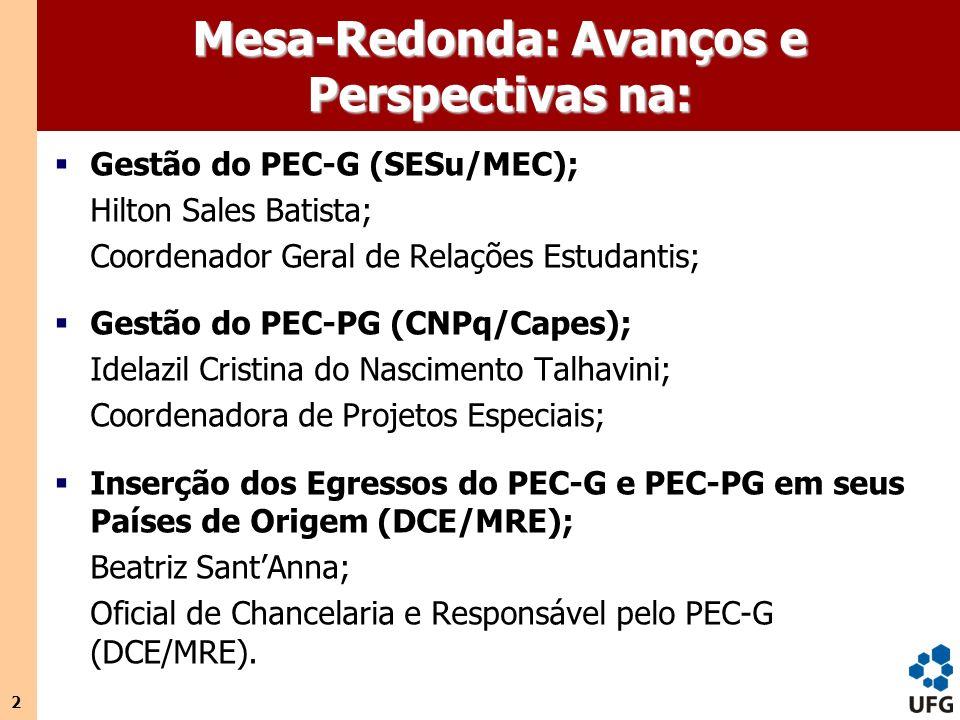 2 Mesa-Redonda: Avanços e Perspectivas na: Gestão do PEC-G (SESu/MEC); Hilton Sales Batista; Coordenador Geral de Relações Estudantis; Gestão do PEC-P