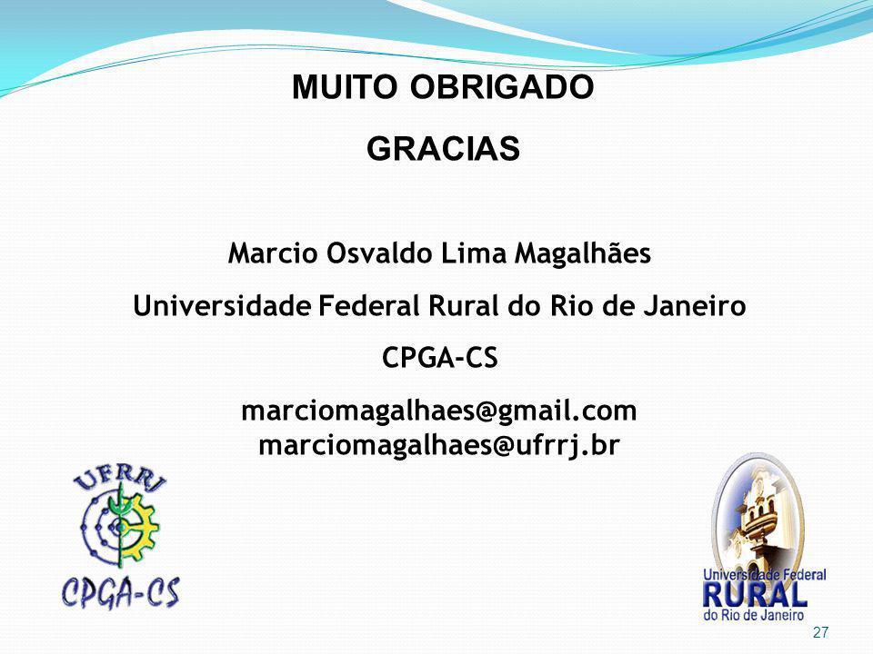 MUITO OBRIGADO GRACIAS Marcio Osvaldo Lima Magalhães Universidade Federal Rural do Rio de Janeiro CPGA-CS marciomagalhaes@gmail.com marciomagalhaes@uf