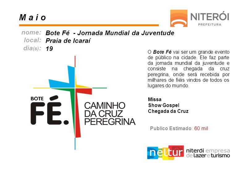 O Bote Fé vai ser um grande evento de público na cidade. Ele faz parte da jornada mundial da juventude e consiste na chegada da cruz peregrina, onde s