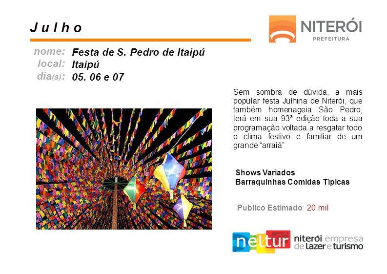 Sem sombra de dúvida, a mais popular festa Julhina de Niterói, que também homenageia São Pedro, terá em sua 93ª edição toda a sua programação voltada