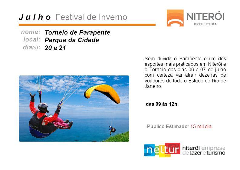Sem duvida o Parapente é um dos esportes mais praticados em Niterói e o Torneio dos dias 06 e 07 de julho com certeza vai atrair dezenas de voadores d