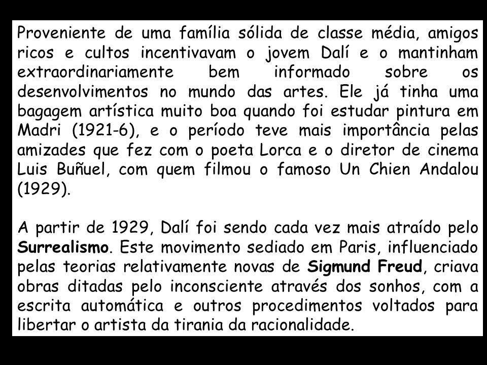 Proveniente de uma família sólida de classe média, amigos ricos e cultos incentivavam o jovem Dalí e o mantinham extraordinariamente bem informado sobre os desenvolvimentos no mundo das artes.