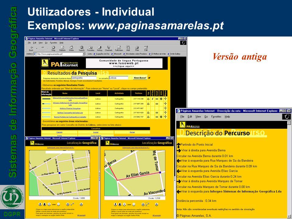 Sistemas de Informação Geográfica DGPR Utilizadores - Individual Exemplos: www.paginasamarelas.pt Versão antiga
